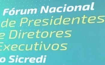 Sicredi reúne 150 lideranças para Fórum Nacional de Presidentes